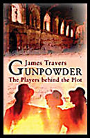 Gunpowder, The Players Behind The Plot : Good Book To Read